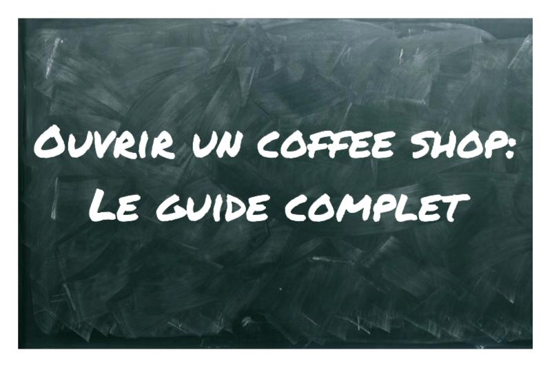 ouvrir un coffee shop